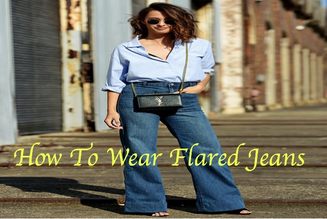 How To Wear Flared Jeans or how to style flared jeans