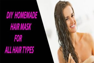 DIY Homemade Hair Masks For Different Types Of Hair and how to prevent hair loss