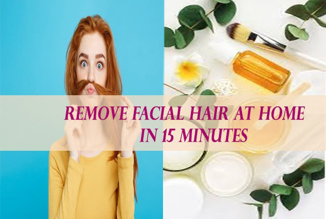 How To Remove Facial Hair At Home Easily Best Tips