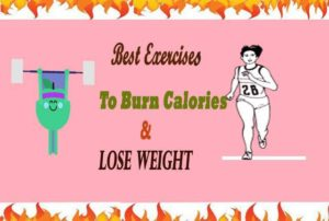 Best Exercise For Burning Calories And Losing Weight
