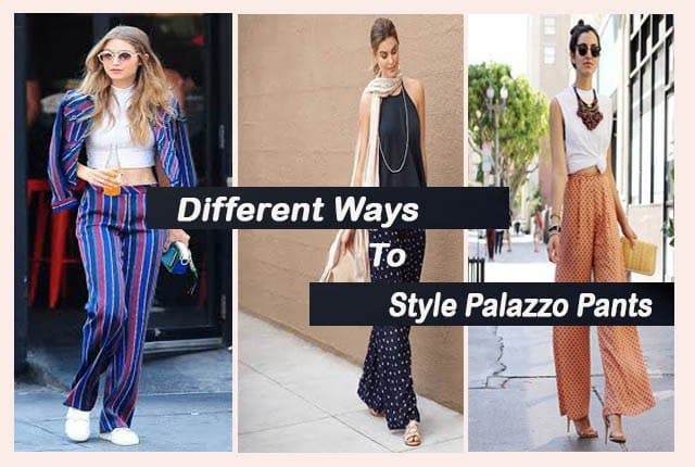Palazzo Pants | What To Wear With Palazzo Pants