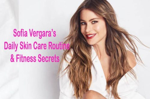 Sofia Vergara's Daily Skin Care Routine & Fitness Secrets